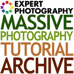 Massive Photography Tutorial Archive