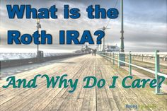 What is the Roth IRA and Why Do I Care? | Young Finances