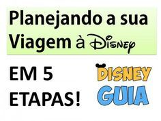 Planejando a sua viagem em 5 etapas - Disney Guia - por Ana Novais