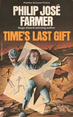 Publication: Time's Last Gift Authors: Philip José Farmer Year: ISBN: Publisher: Panther / Granada Cover: Geoff Cummings Science Fiction Magazines, Pulp Fiction Book, Fiction Novels, Science Fiction Art, Fantasy Book Covers, Fantasy Books, Philip Jose Farmer, Classic Sci Fi Books, Cool Books