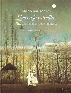 Leena Rantanen: Unessa ja valveilla: tullimies Henri Rousseaun kuvia. 64 sivua. Taide 1998.