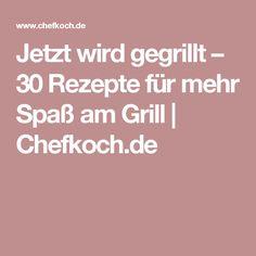 Jetzt wird gegrillt – 30 Rezepte für mehr Spaß am Grill | Chefkoch.de