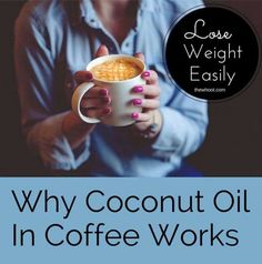 Lose Weight Easily Using Coconut Oil In Your Coffee