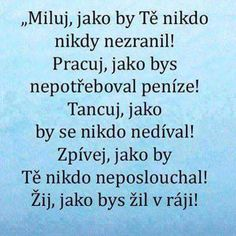 Citát o životě Sad Quotes, Motto, Picture Quotes, Advice, Motivation, Psychology, Tips, Mourning Quotes, Mottos