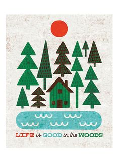 Life is Good in the Woods Art Print - For those who love camping. - Illustration by Michael Mullan - Printed on archival, acid-free Epson Velvet Fine Art Paper - Shown in - Frame not incl Happy Trails, Cabins In The Woods, Adventure Is Out There, Happy Campers, Fine Art Paper, Decoration, The Great Outdoors, Wood Art, Cool Words