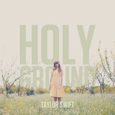 Holy ground- Taylor Swift quotes