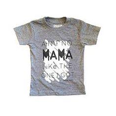 """""""Ain't no Mama like the one I got"""" infant shirt"""