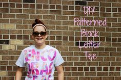 encourage fashion: DIY: Patterned Block Letter Tee