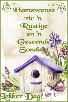 Lekker Dag, Afrikaanse Quotes, Goeie Nag, Goeie More, Good Night Quotes, Day Wishes, Baby Shower Games, Floral Arrangements, Positive Quotes
