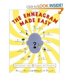 The Enneagram Made Easy: Discover the 9 Types of People. This is a primer for the best study of personality types. Really helpful.