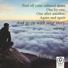 Peel off your cultural skins / One by one / One after another / Again and again / And go on with your story. #quote by Dainin Katagiri #zen #buddhism
