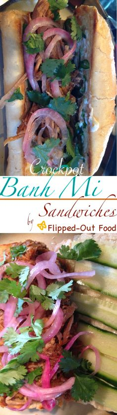 Banh Mi Sandwiches, from Flipped-Out Food! http://www.adeptifyme.com/#!crockpot-banh-mi-sandwiches/bnfkf
