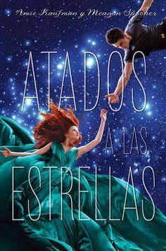 Atados a las estrellas (Starbound, 1) - Amie Kaufman / Meagan Spooner
