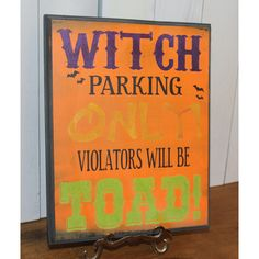 Witch Parking Only All Others Will Be Toad sign/halloween... ($30) ❤ liked on Polyvore featuring home, home decor, grey, home & living, home décor, signs, wall décor, wall hangings, grey home decor and parking signs