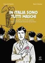 In Italia sono tutti maschi . Una graphic novel sul confino degli omosessuali durante il fascismo.  -  ( Cover dell'edizione più recente del fumetto )