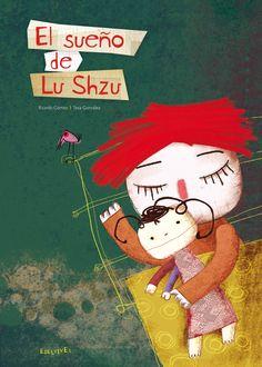 El sueño de Lu Szhu. Precioso cuento de Ricardo Gómez ilustrado por Tesa…