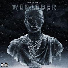 Ecoutez et téléchargez légalement WOPTOBER de Gucci Mane : extraits, cover, tracklist disponibles sur TrackMusik