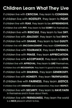 Children learn what they live life quotes quotes quote live life lessons children children quotes life sayings kids quotes Great Quotes, Quotes To Live By, Life Quotes, Inspirational Quotes, Quotes Quotes, Famous Quotes, Daily Quotes, Motivational Quotes, Life Sayings
