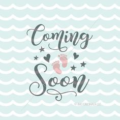 Coming Soon SVG File. Cricut Explore and more. Baby Preggers Expecting Adoption Coming Soon Feet Hearts Pregnant SVG #affiliate