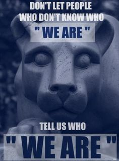 We are STILL Penn State ♥ forever and always proud to be a Nittany Lion<3
