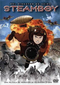 Steamboy (2004)     In 1860s Britain, a boy inventor finds himself caught in the middle of a deadly conflict over a revolutionary advance in steam power.