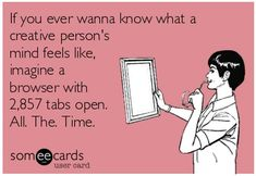Or an anxious person. Find someone who is both and you can at least double the number of tabs! Quotes To Live By, Me Quotes, Funny Quotes, Sewing Humor, Quilting Quotes, Sewing Quotes, Scrapbook Quotes, Craft Quotes, Artist Quotes