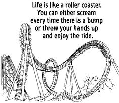 "love is like a roller coaster The classic roller coaster metaphor  life is a lot like a roller coaster in a giant theme park that god made  ""and we know that in all things god works for the good of those who love him, who have been called according to his purpose"" romans 8:28."