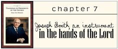 Lesson 7: Joseph Smith, an Instrument in the Hands of the Lord