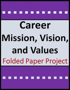 Hands-on career exploration and planning activity helps students (or anyone) develop personal career mission, vision, and values statements. Just fold, cut, and personalize to construct an interactive resource to help students envision their futures, prioritize their values, and identify concrete ways to accomplish their career goals.