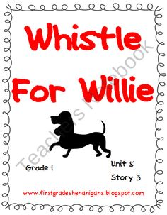 Journeys® Literacy Activities - Whistle For Willie - Grade 1 product from First-Grade-Shenanigans on TeachersNotebook.com