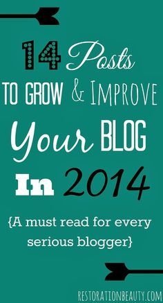 14 Posts To Improve & Grow your blog in 2014 Must read for all bloggers! #blog #blogger #blogging