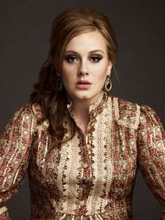 Adele. For her beauty, voice, and sense of humor.