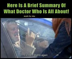 Always will be. The next person to ask me what Doctor Who is I will tell them this