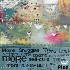Tis the season for more... More snuggles more hand-written notes more forgiveness more self-care more trust more vulnerability more play more living.  Print available from my shop! #kellyraeroberts #more by kellyraeroberts