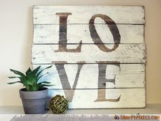 107 Used Pallet Projects and Ideas - Snappy Pixels Love Sign...'