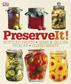 Preserve It! by DK Publishing http://www.amazon.com/dp/0756662087/ref=cm_sw_r_pi_dp_D5UXtb1YSAY5G3QG