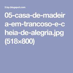 05-casa-de-madeira-em-trancoso-e-cheia-de-alegria.jpg (518×800)