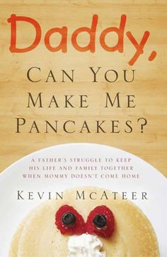 "Daddy, Can You Make Me Pancakes? - When cancer took his wife, ""Daddy"" took over. ($3.29 to Free) - Books #free #amazonbooks"