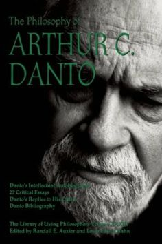 The philosophy of Arthur C. Danto / edited by Randall E. Auxier and Lewis Edwin Hahn