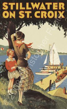 Stillwater on Saint Croix, MN Vintage Travel Poster...The home of the Tonskempers!