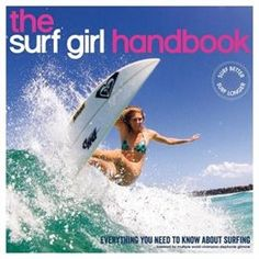 Book The Surf Girl Handbook: Everything You Need To Know About Surfing by Louise Searle
