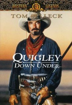 Quigley Down Under (1990) - Sharpshooter Matt Quigley is hired from Montana by an Australian rancher paying a very high price. But when Quigley arrives Down Under, all is not as it seems.