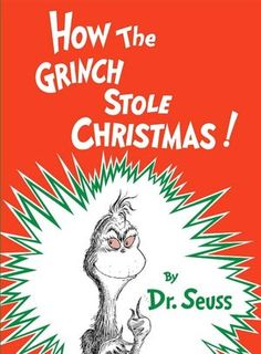 How the Grinch Stole Christmas! - AU Juvenile - PZ8.3 .G276 Ho 1957 - Check for availability @ http://library.ashland.edu/search~S0/c?SEARCH=PZ8.3.g276+ho+1957