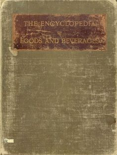 """The Grocer's Encyclopedia Of Food & Beverages"" By By Artemas Ward (1911)"