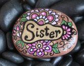 "Painted rock ""Sister"""