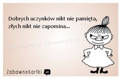 Dobre uczynki... Sad Life, Funny Thoughts, Study Motivation, More Than Words, Beautiful Words, Motto, Sarcasm, Jokes, Wisdom