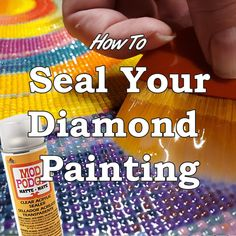 How To Seal Your Diamond Painting: The Ultimate Guide – Paint With Diamonds dotpainting Dot Painting, Painting Tips, Painting Frames, Painting Lessons, Painting Tutorials, Spray Painting, Stone Painting, Diamond Picture, 5d Diamond Painting
