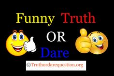 Funny Truth Or Dare Questions Visit : http://www.truthordarequestion.org/funny-truth-dare-questions  #teen #gamesforteens #Groupgames