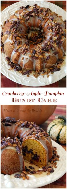 Cranberry-Apple-Pumpkin Bundt Cake The flavors of fall in a cake, with a Maple Glaze and Sugared Pecans & Pepitas.