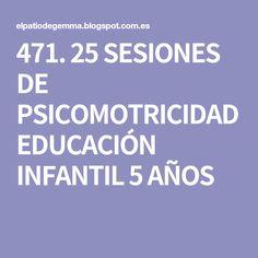 471. 25 SESIONES DE PSICOMOTRICIDAD EDUCACIÓN INFANTIL 5 AÑOS